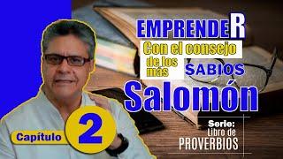 EMPRENDER // Cap. 2 // Con los Sabios consejos de SALOMÓN