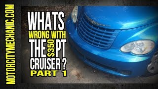 Whats wrong with the $350 Craigslist PT Cruiser ? Part 1