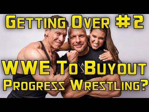 WWE To Buyout Progress Wrestling? - Getting Over Podcast Ep. #2