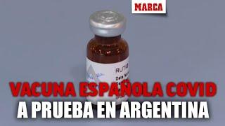 La primera vacuna española contra el coronavirus será probada en Argentina I MARCA