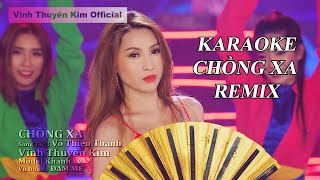 KARAOKE - CHỒNG XA Remix [Beat Chuẩn Bè]