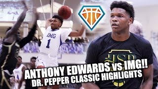 #1 PLAYER vs #1 TEAM!! Anthony Edwards Takes on Noah Farrakhan & IMG Academy at Dr. Pepper Classic