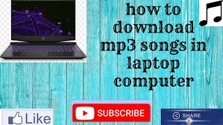 How to download mp3 songs in laptop computer  computer me songs kaise download kare