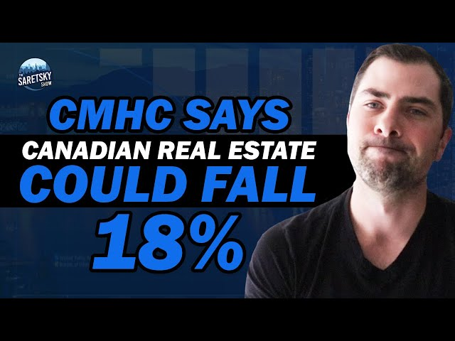 CMHC thinks Canadian Real Estate Prices Could Fall 18%