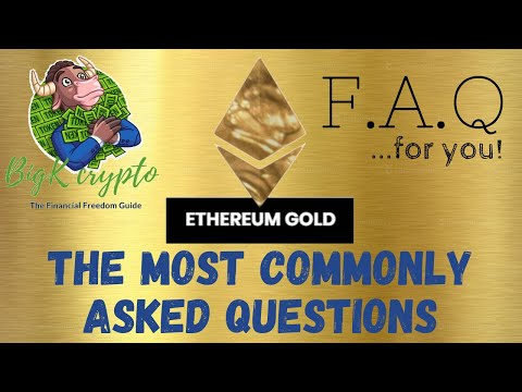 ethereum-gold:-faq...for-you!-most-commonly-asked-questions