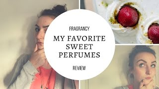 Sweet perfumes - My recommendations