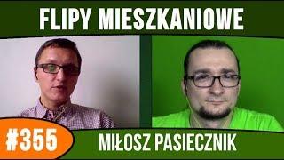 Flipy mieszkaniowe w niestandardowy sposЈb - Miтosz Pasiecznik | audycja #355