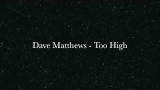Dave Matthews - Too High