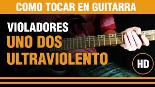 Como tocar Uno dos Ultraviolento de Violadores en Guitarra bien facil :) TUTORIAL CLASE