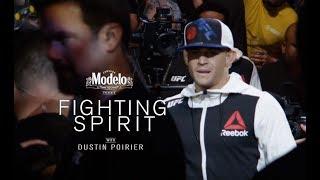 UFC 236: Dustin Poirier - Fighting Spirit | Presented By Modelo