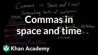 Commas in space and time | The Comma | Punctuation | Khan Academy