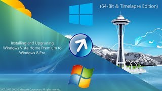 Installing and Upgrading Windows Vista Home Premium to Windows 8 Pro (64 Bit & Timelapse Edition)