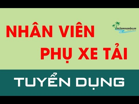 TUYỂN NHÂN VIÊN PHỤ XE TẢI   Không Cần Kinh Nghiệm & Trình độ - Lương CAO   Công Ty TNHH Di Đại Hưng