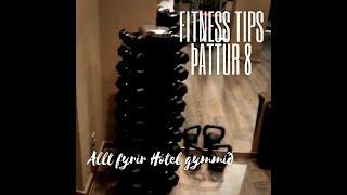 Fitness tips þáttur 8 - Hótel gymmið