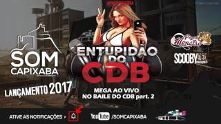 MEGA AO VIVO NO BAILE DO COBI PARTE 2 [DJ SCOOBY DU JA] SOM CAPIXABA 2017