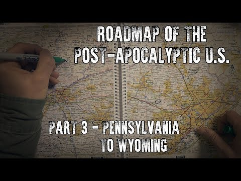 Roadmap of the Post-Apocalyptic U.S. Part 3: Pennsylvania to Wyoming (ASMR)