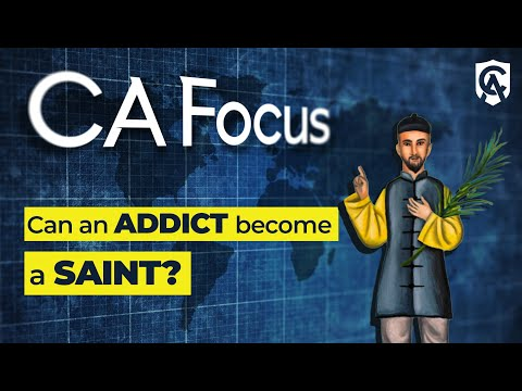 Catholic Answers Focus: Can ADDICTS be Saints?