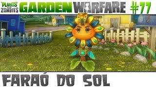 Plants vs. Zombies Garden Warfare #77 - Faraó do Sol [60 FPS]