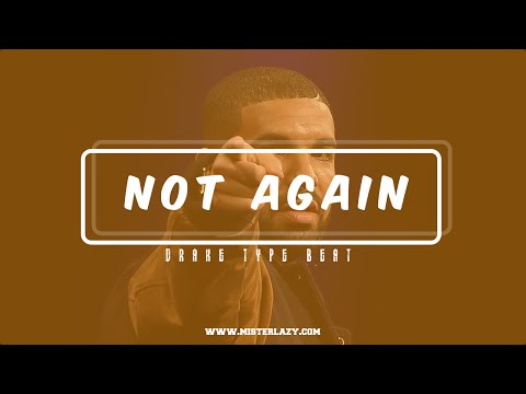 Not Again - Drake Back To Back Type Beat - Hip Hop Banger Instrumental 2015