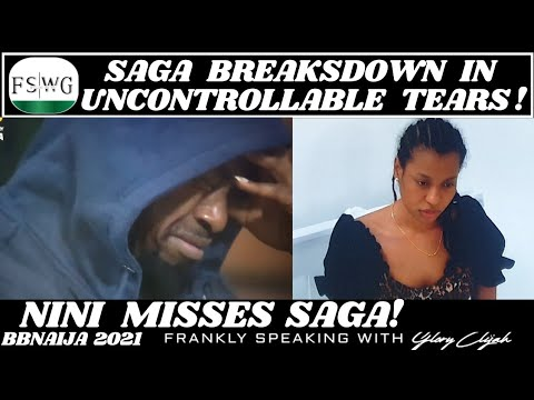 Download BBNAIJA 2021: SAGA SHEDS HOT TEARS FOR NINI   NINI MELTS 4 SAGA   FRANKLY SPEAKING WITH GLORY, FSWG