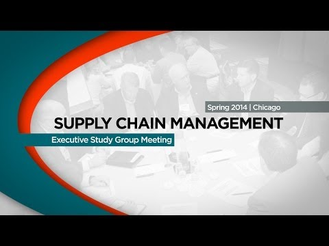 Supply Chain Management - Executive Study Group - Spring 2014