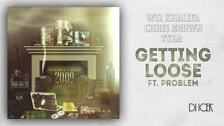 Download Wiz Khalifa ft. Tyga, Chris Brown & Problem - Getting Loose (REMIX) (NEW 2019) Mp3