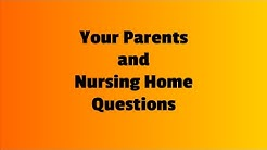 Five Things to Do Before Your Parent Goes to a Nursing Home
