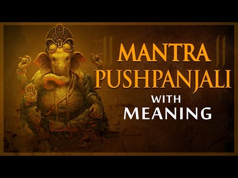 Mantra Pushpanjali with Lyrics & Meaning | Ganpati Mantra Pushpanjali | Bhakti Songs
