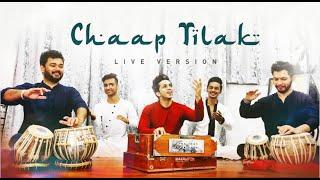 Chaap Tilak (Live Version) | Kumar Sharma Cover