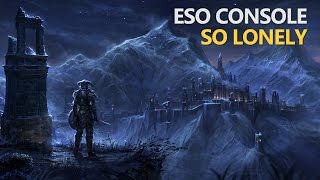 ESO Console Feels So Lonely