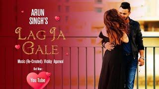 Lag Ja Gale (re-created) | Arun Singh | feat. Sandrine | Vickky Agarwal | Wo Kaun Thi |