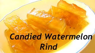 Candied Watermelon Rind / তরমুজের মোরব্বা (Tormujer Morobba) [English Subtitles]