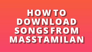 How to download songs from Masstamilan