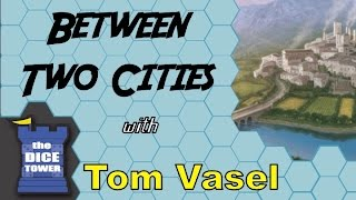 Between Two Cities Review - with Tom Vasel