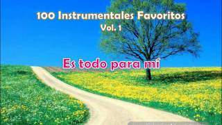 100 Instrumentales Favoritos vol. 1 - 026 Es todo para mi