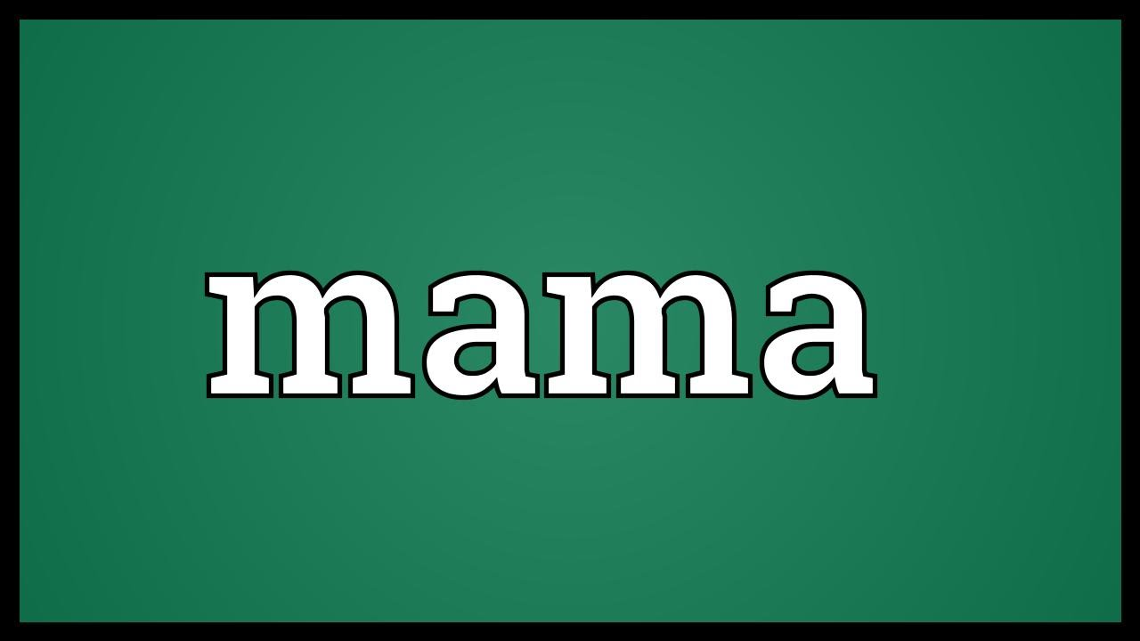 Mama Meaning