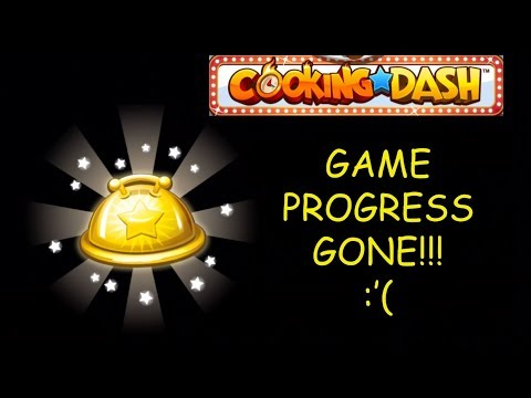 My Game Progress Is Gone!!! HELP!!! (Cooking Dash)