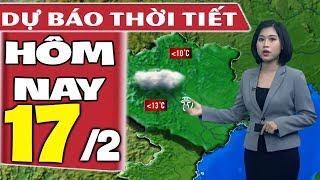 Dự báo thời tiết hôm nay mới nhất ngày 17/2/2020 | Dự báo thời tiết 3 ngày tới