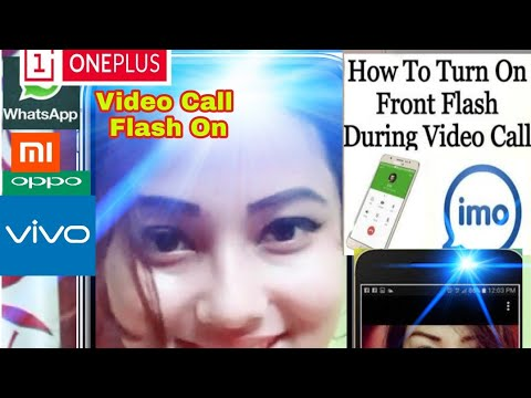 🔥Front Flash During Video Call🔥||Whattsapp,IMO,Skype,Volte||Lest's Know trick how it is?