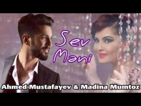 Ahmed Mustafayev & Madina Mumtoz Sev  Meni