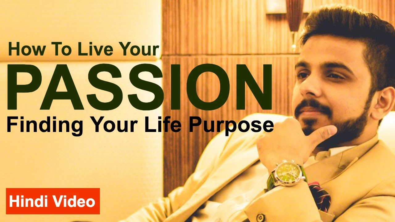 How to Live Your Passion | Live Your Dream Life | How to Manage Work & Your True Passion