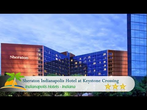 Sheraton Indianapolis Hotel At Keystone Crossing - Indianapolis Hotels, Indiana