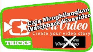 Cara menghilangkan watermark di Viva Video
