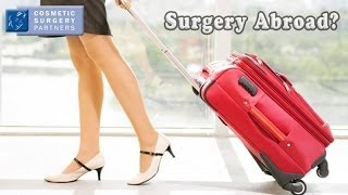 Going abroad for cheap cosmetic surgery - what are the risks?