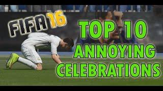 FIFA 16 - Top 10 Annoying Celebrations
