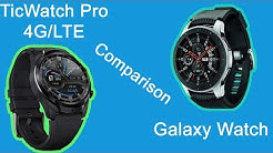 TicWatch Pro 4G/LTE Smartwatch Review/Comparison Galaxy