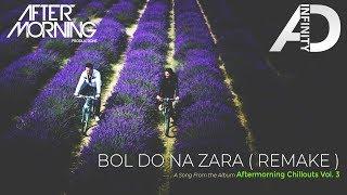 Bol Do Na Zara (Remake) | AD Infinity | Aftermorning