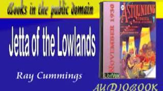 Jetta of the Lowlands by Ray Cummings Audiobook