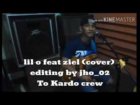 Lil o feat Ziel menjaga hati (cover lirik)