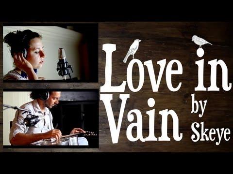 Love In Vain - Skeye